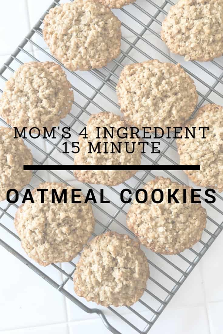 Mom's 4 Ingredient, 15 Minute Oatmeal Cookies